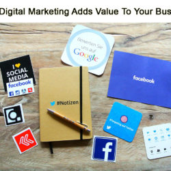 How Digital Marketing Will Add Value to Your Business?