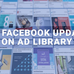 New Facebook updates on Ad Library