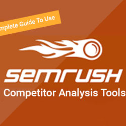 Semrush Competitor Analysis Tools