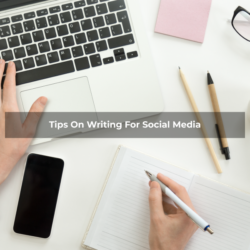 Best Tips And Tricks On Writing For Social Media To Build An Effective Content