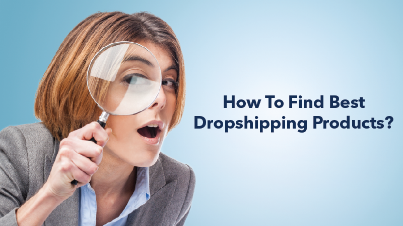 How To Find Best DropshippingProducts