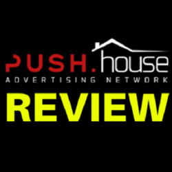 Push.House Review – The Complete Guide to The Best Push Ad Network