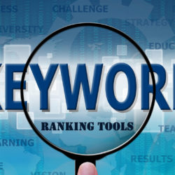 Keyword Ranking Tools: To Make Your Website Stand Out From Others