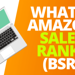 Amazon Best Sellers Rank (BSR) – All You Need to Know about BSR!