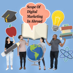 What Is The Scope Of Digital Marketing Course In Foreign Countries?